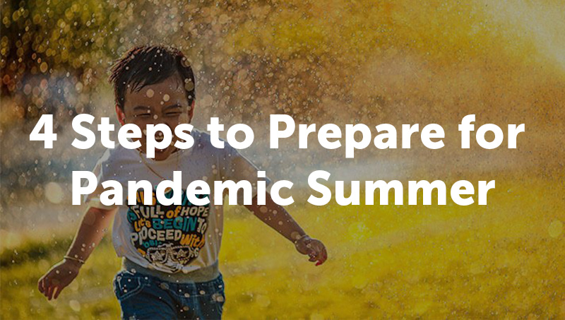 4 Steps to Prepare for a Pandemic Summer_Thumb