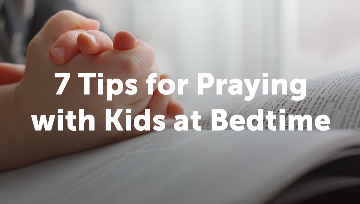7 Tips for Praying with Kids at Bedtime_Thumb Text-1