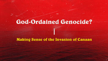 Red ocean with text: God-ordained Genocide? Making Sense of the Invasion of Canaan